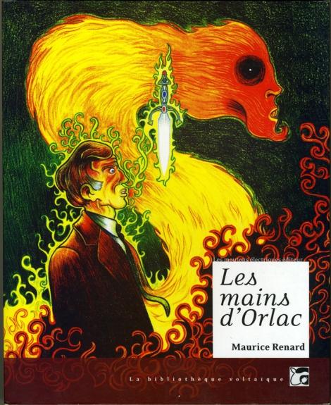 Les mains d'Orlac, Maurice Renard, Les moutons électriques, 2008